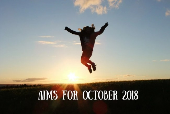 Find out more about my Aims for October 2018