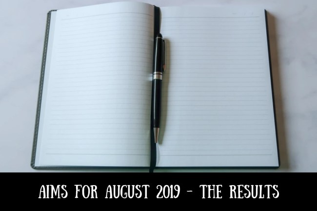 Aims for August 2019 - the results