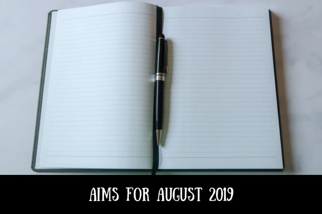Aims for August 2019
