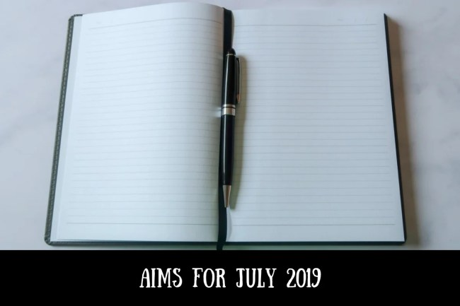 Aims for July 2019