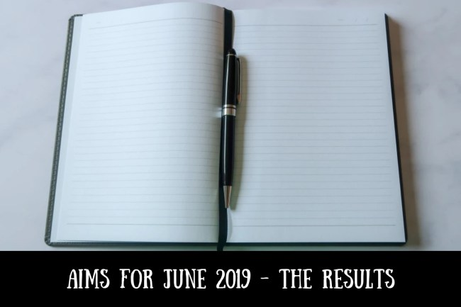 Aims for June 2019 - the results
