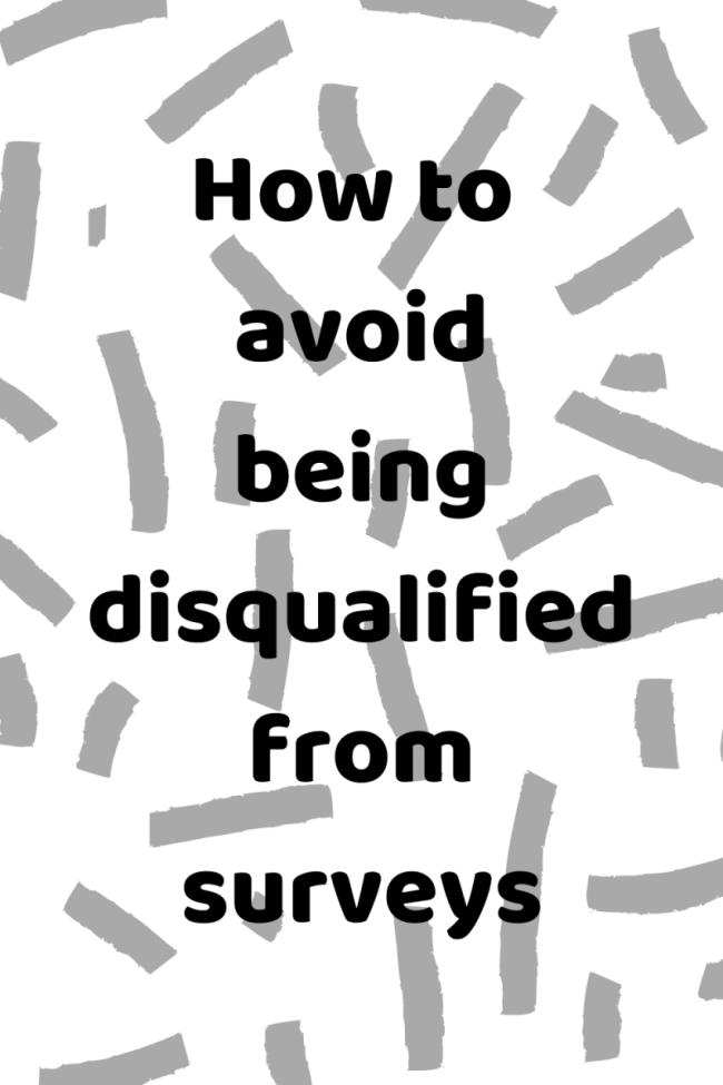 How to avoid being disqualified from surveys. #PaidSurveys #MakeMoney #OnlineMoneyMaking #Surveys #BoostYourIncome
