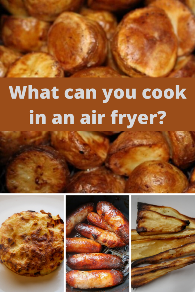 Roast potatoes, hash brown, sausages and parsnips all cooked in the air fryer with a text overlay that says what can you cook in an air fryer?