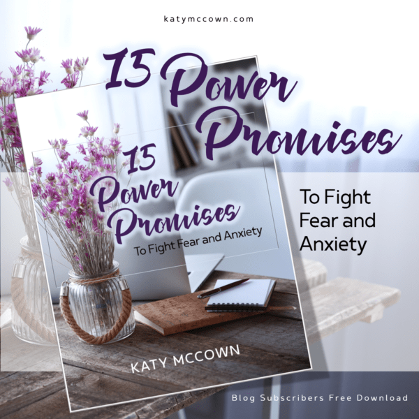 3 Ways to Use 15 Promises to Fight Fear and Anxiety