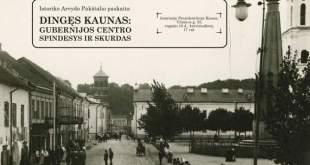 """""""Dingęs Kaunas: gubernijos centro spindesys ir skurdas"""""""