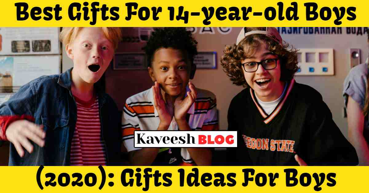 Best Gifts For 14-year-old Boys In (2020) Toys & Gifts Ideas For Boys