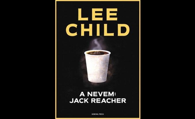 LEE CHILD A nevem: Jack Reacher