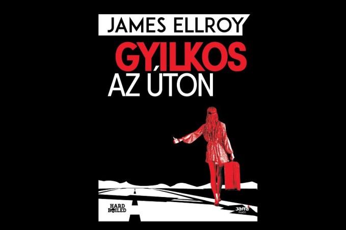 """James Ellroy """"Gyilkos az úton"""" c. könyve"""