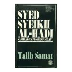 Syed Syeikh Al-Hadi: Sasterawan Progresif Melayu