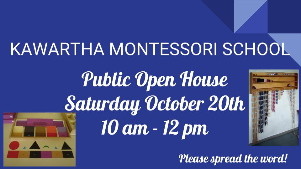 PUBLIC OPEN HOUSE Kawartha Montessori School