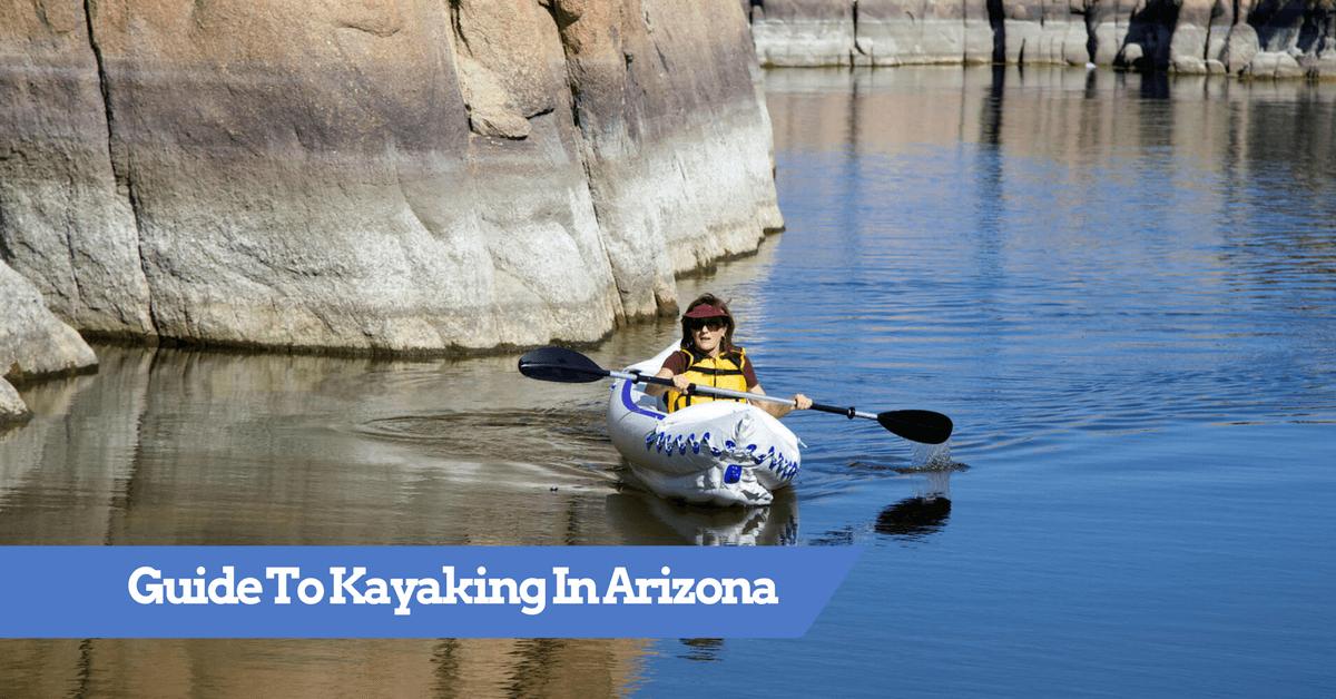 Guide To Kayaking In Arizona - Top Kayak Destinations Arizona