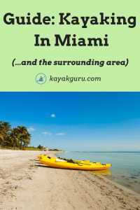Best Kayaking Destinations In Miami And Beyond