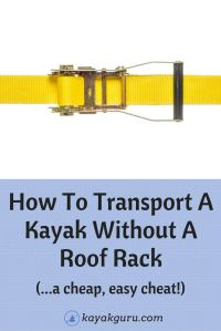 How To Transport (Carry) A Kayak Canoe Without A Roof Rack ...