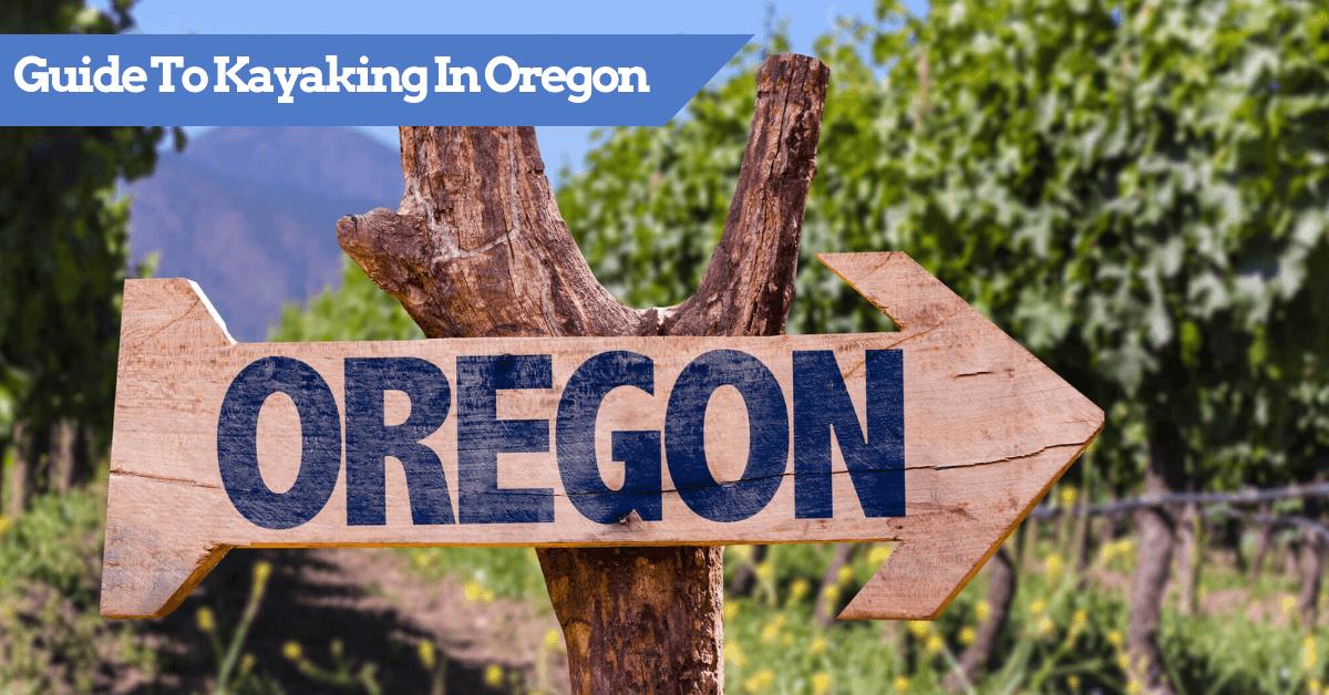 Guide To Kayaking In Oregon