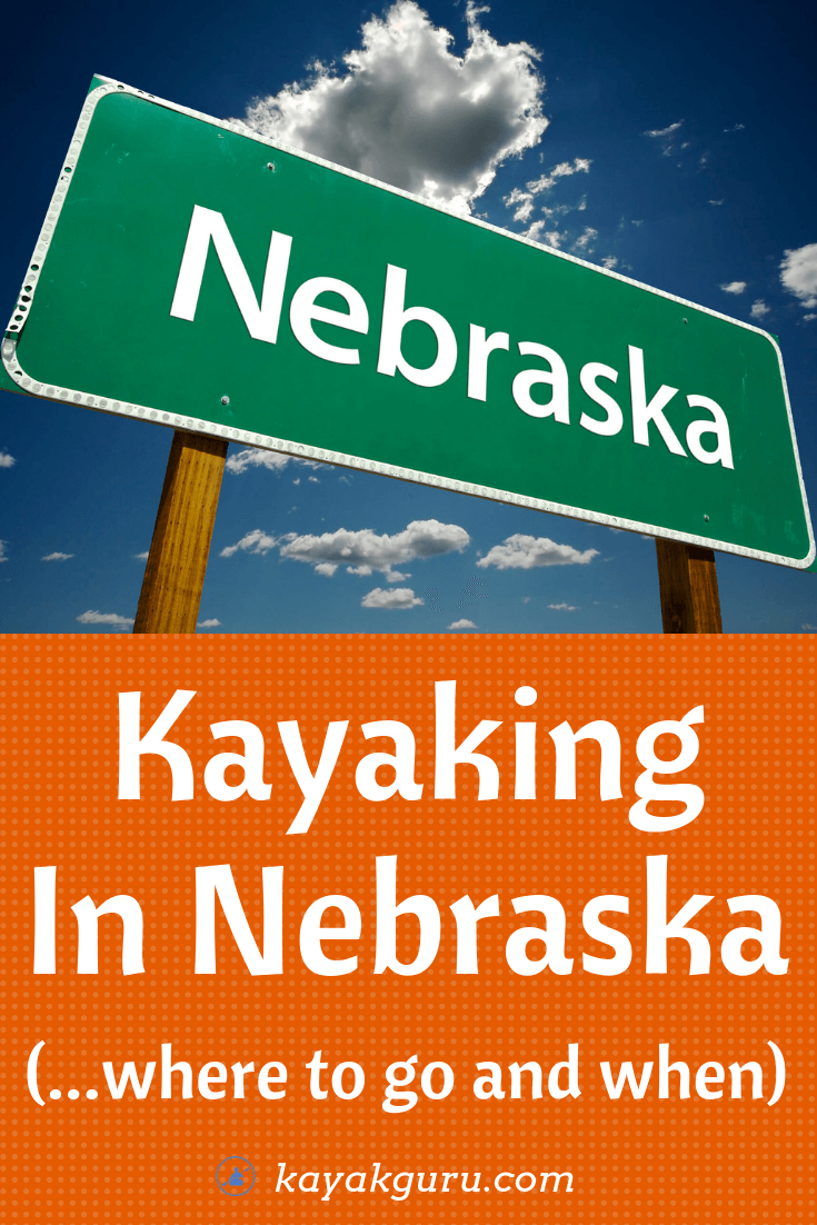Kayaking In Nebraska - Where To Go And When? - Pinterest