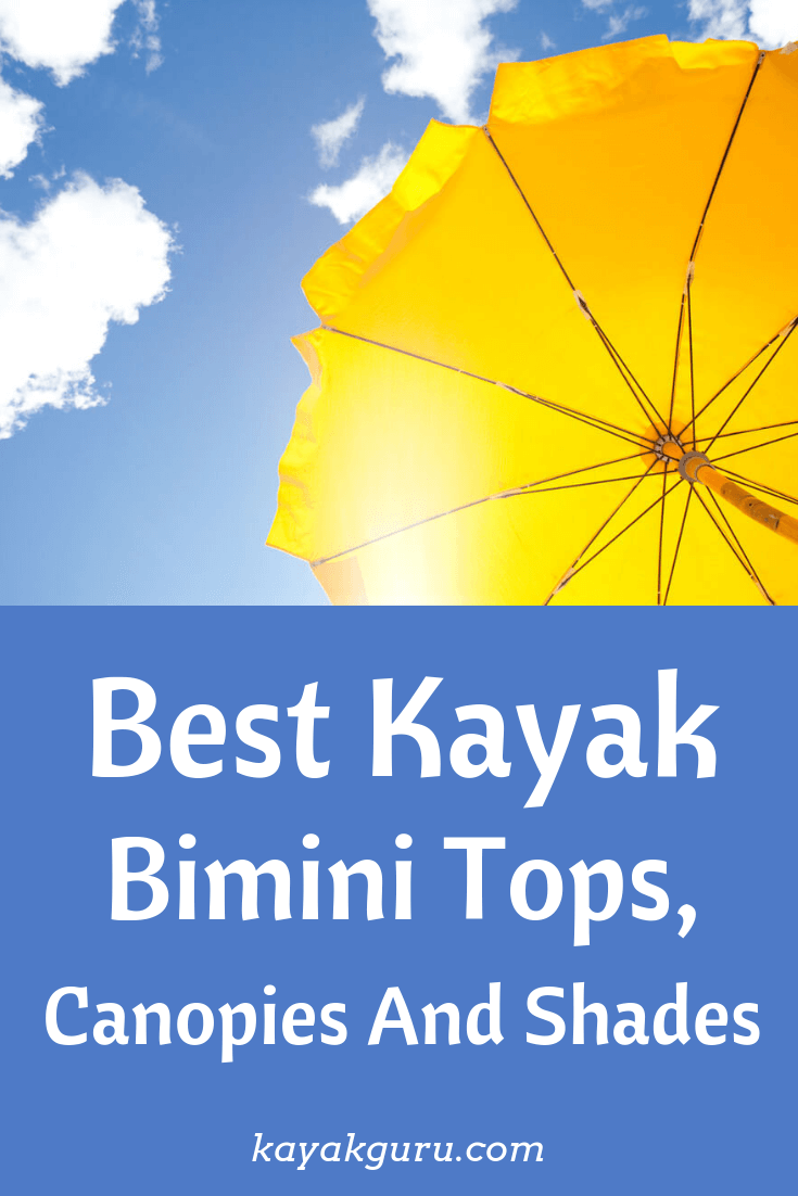 Best Kayak Bimini Tops, Canopies And Shades - Pinterest Image