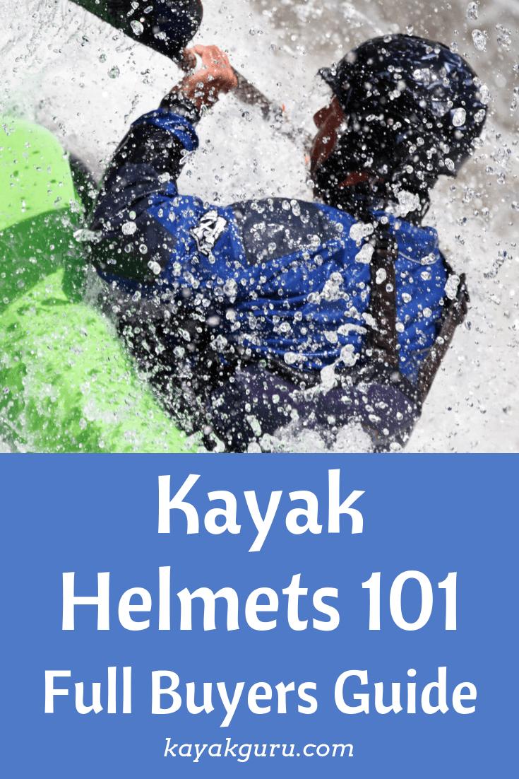 Kayak Helmets 101 Full Buyers Guide - Pinterest Image