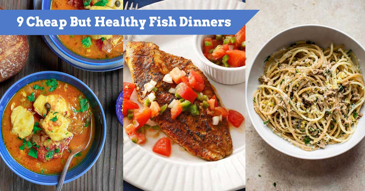 9 Cheap But Healthy Fish Dinners