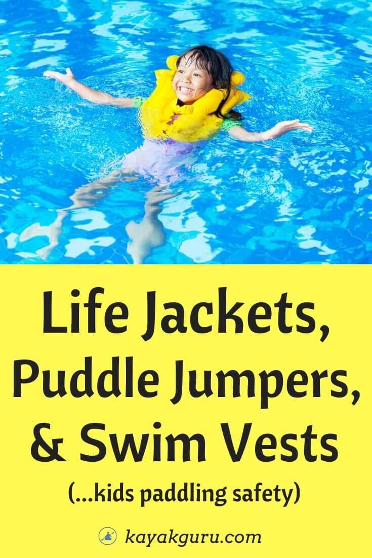 Life Jacket vs Puddle Jumper vs Swim Vest - Kids Paddling Safety - Pinterest