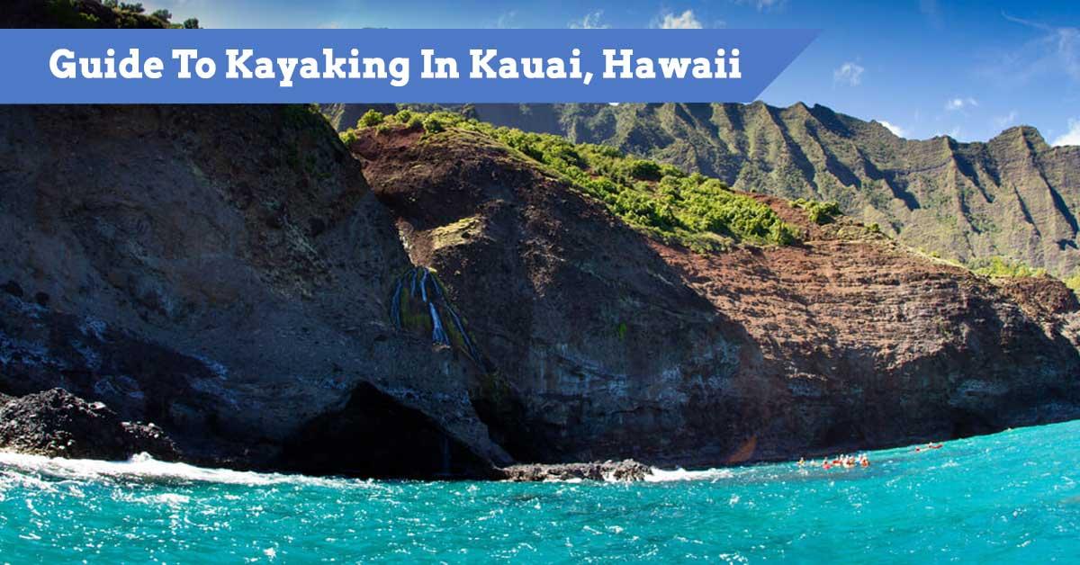 Guide To Kayaking In Kauai, Hawaii