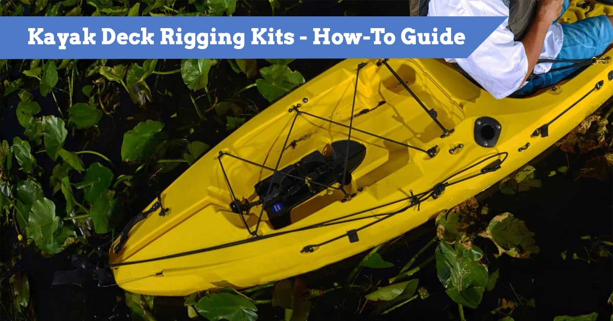 Kayak Deck Rigging Kits - How-To Guide