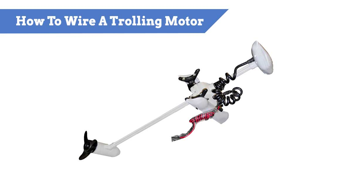 How To Wire A Trolling Motor