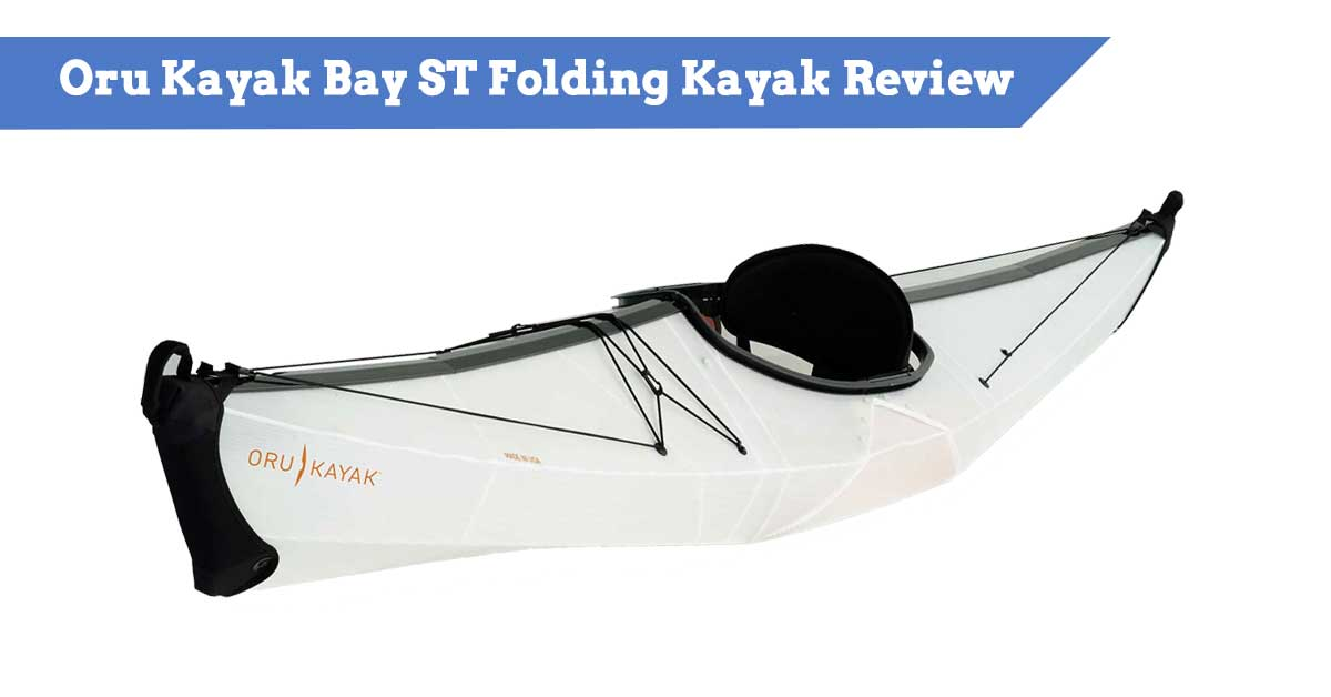 Oru Kayak Bay ST Folding Kayak Review
