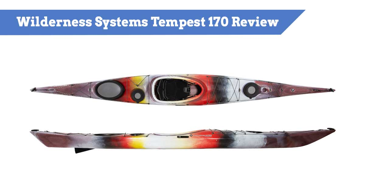 Wilderness Systems Tempest 170 Kayak Review