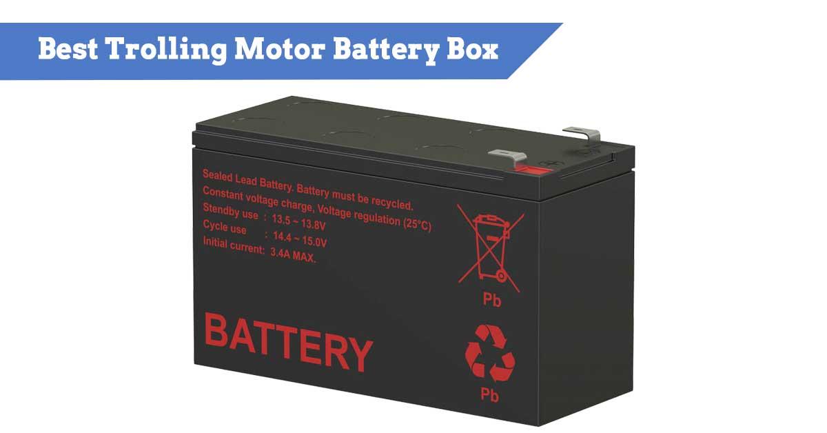 Best Trolling Motor Battery Box