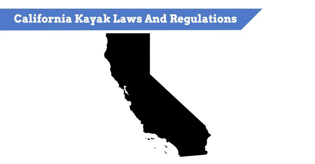 California Kayak Laws And Regulations