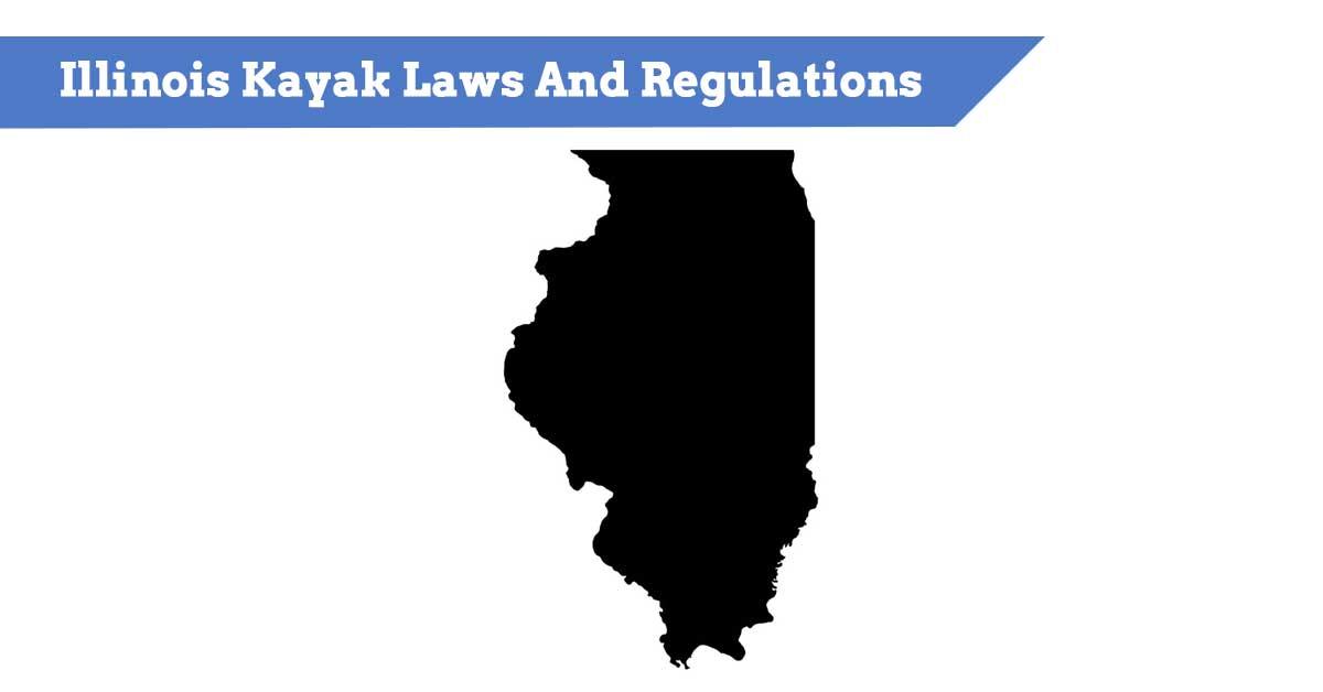 Illinois Kayak Laws And Regulations