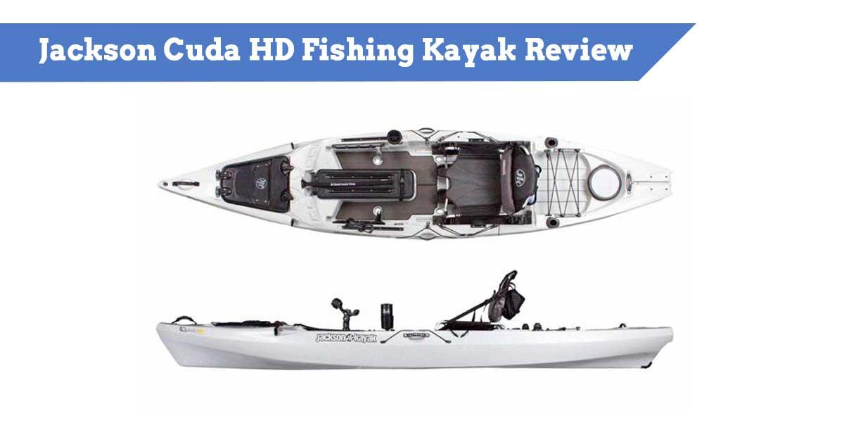 Jackson Cuda HD Fishing Kayak Review