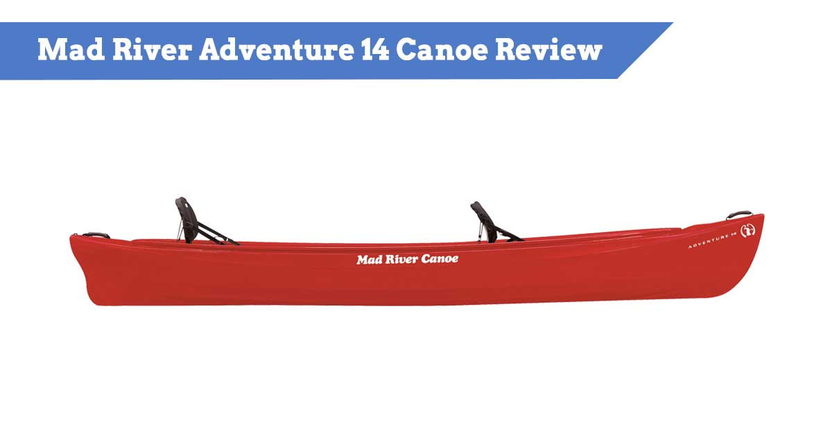 Mad River Adventure 14 Canoe Review