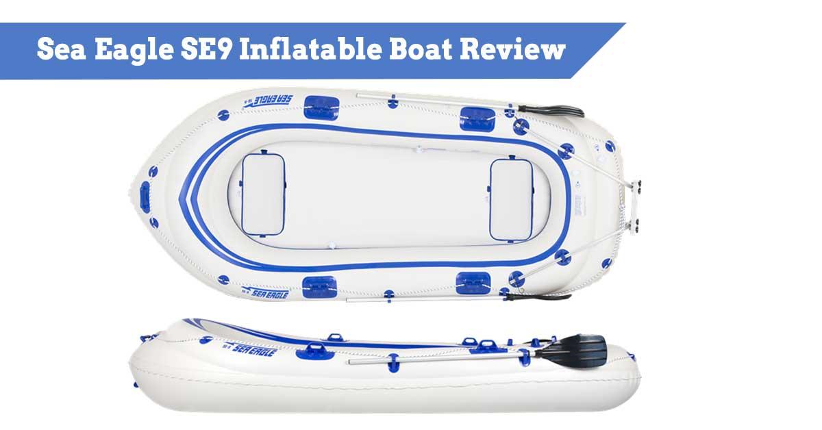 Sea Eagle SE9 Inflatable Boat Review