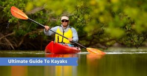 Ultimate Guide To Kayaks - the main image