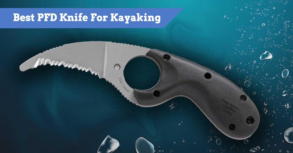 Best PFD Knife For Kayaking