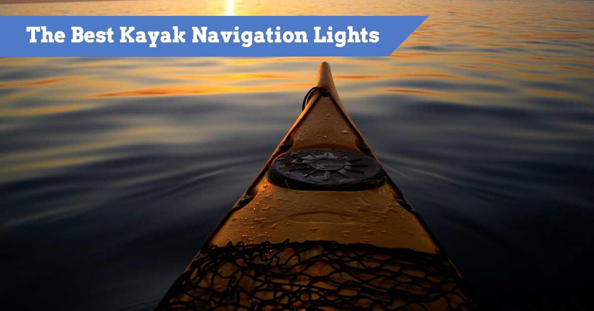The Best Kayak Navigation Lights For Night Paddling