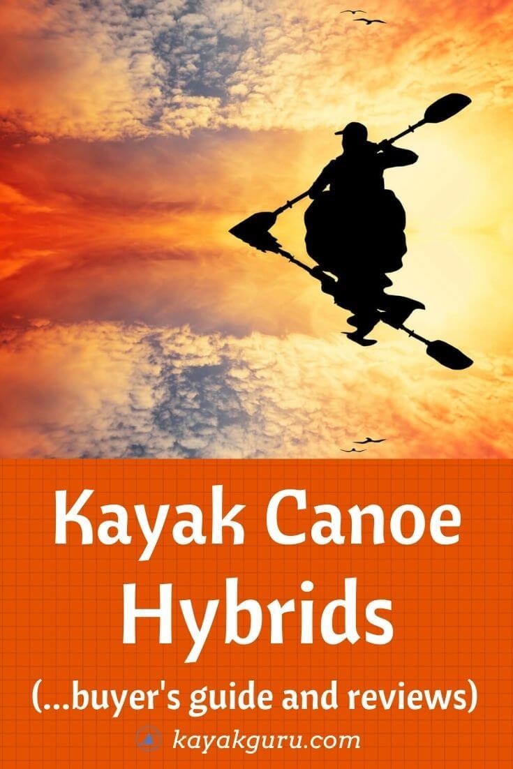 Guide To Kayak Canoe Hybrids - Pinterest
