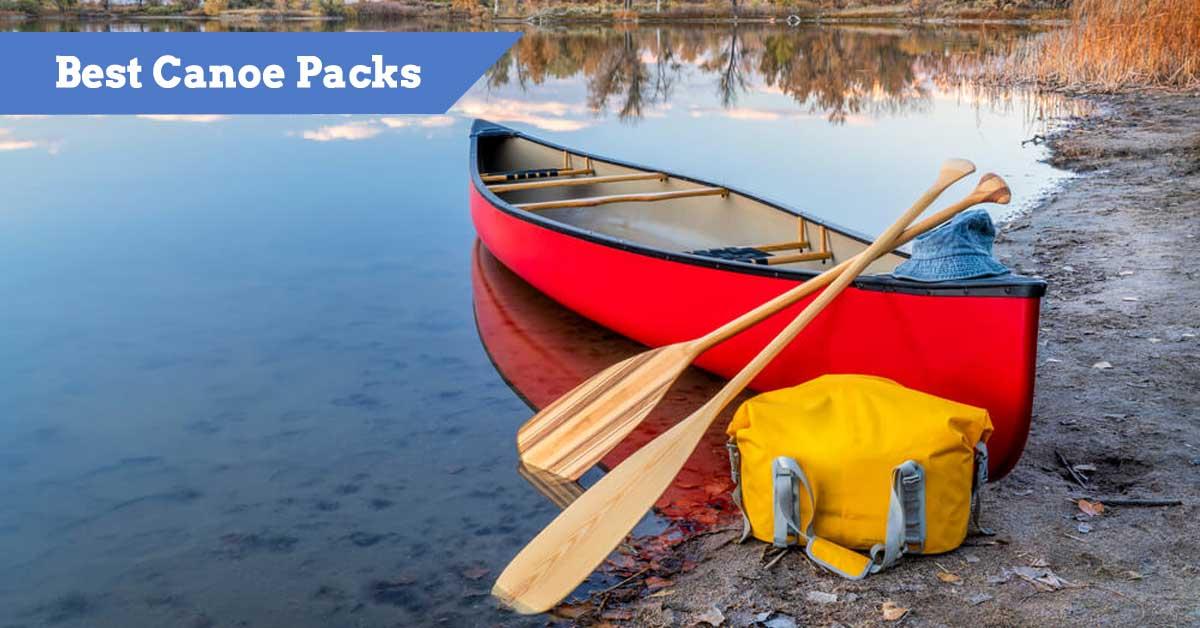 Best Canoe Packs