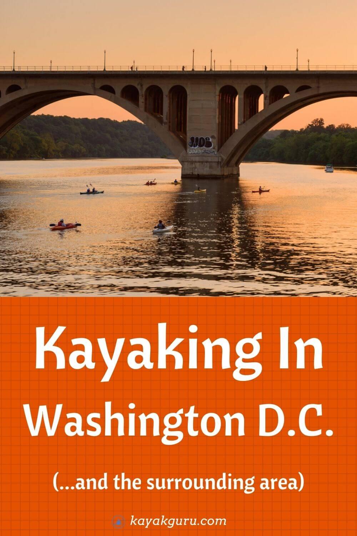 Kayaking In And Around Washington D.C. - Pinterest