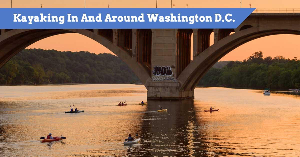 Kayaking In And Around Washington D.C.