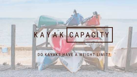 Do kayaks have a weight limit?