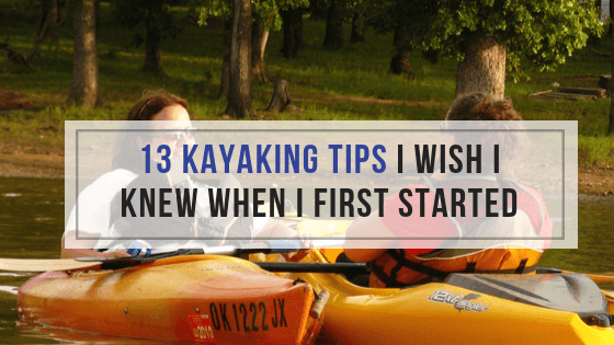 13 KAYAKING TIPS