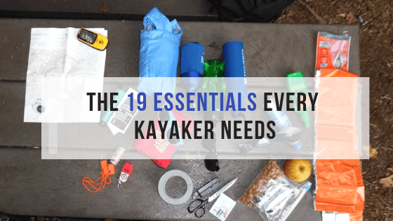 The 19 Essentials Every Kayaker Needs