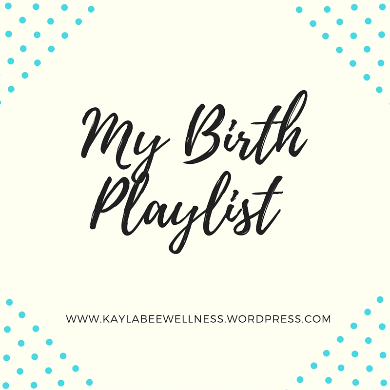 My Birthing Playlist