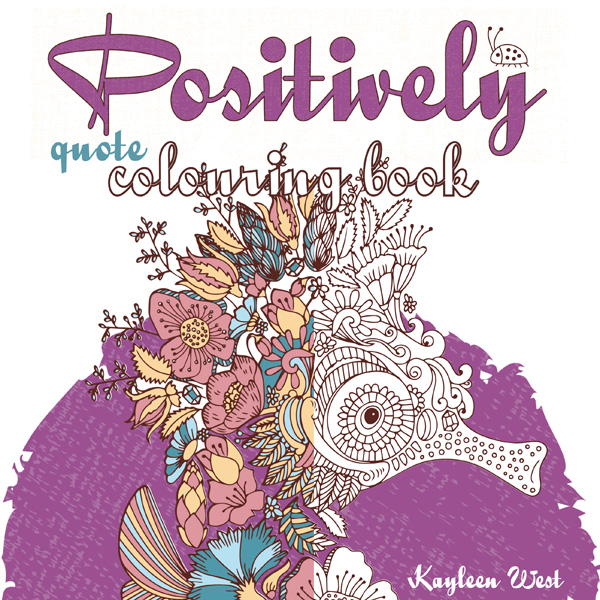 Positively adult colouring books by Kayleen West