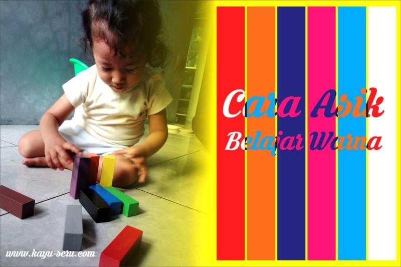 belajar warna - Cara Asik Mengajar Anak Mengenal Warna
