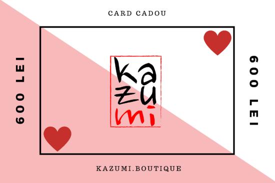Cardul Cadou Kazumi 600 lei