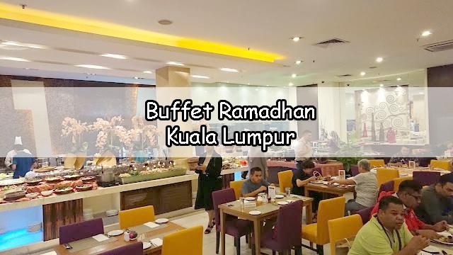 10 Pilihan BUFFET RAMADHAN Yang Menarik Sekitar Kuala Lumpur