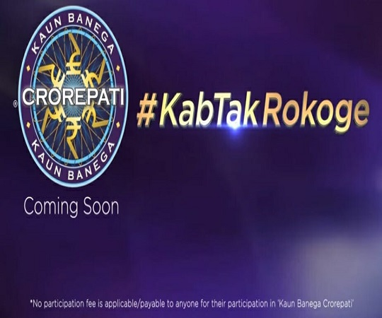 KBC Tag line #KabTakRokoge – Coming soon on Sony TV